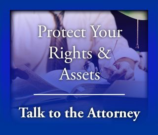 Protect Your Rights & Assets